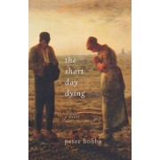 The Short Day Dying by Peter Hobbs