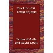 The Life of St. Teresa of Jesus by Of Avila Teresa of Avila