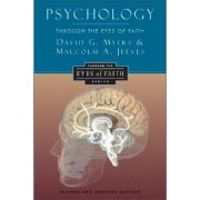 Psychology through the Eyes of Faith by David G. Myers