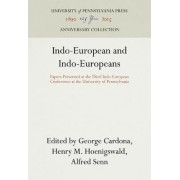Indo-European and Indo-Europeans by George Cardona