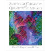 Analytical Chemistry and Quantitative Analysis by David S. Hage