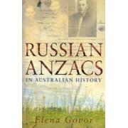 Russian Anzacs in Australian History by Elena Govor