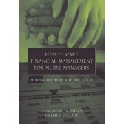 Health Care Financial Management for Nurse Managers by Janne Dunham-Taylor