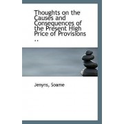 Thoughts on the Causes and Consequences of the Present High Price of Provisions .. by Jenyns Soame