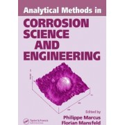 Analytical Methods in Corrosion Science and Engineering by Philippe Marcus