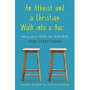 An Atheist and a Christian Walk into a Bar by Randal Rauser