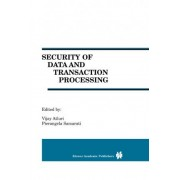 Security of Data and Transaction Processing by Vijay Atluri