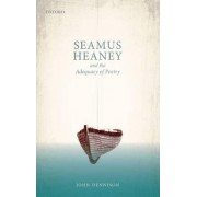 Seamus Heaney and the Adequacy of Poetry by John Dennison