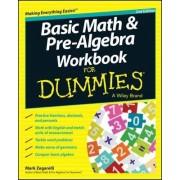 Basic Math & Pre-algebra Workbook For Dummies(R) by Mark Zegarelli