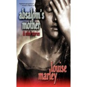 Absalom's Mother and Other Stories by Louise Marley