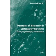 Dimensions of Monstrosity in Contemporary Narratives by Hock-Soon Andrew