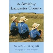 The Amish of Lancaster County by Donald B. Kraybill