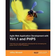 Agile Web Application Development with Yii1.1 and PHP5 by Jeffrey Winesett