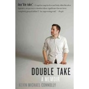 Double Take A Memoir by Kevin Michael Connolly