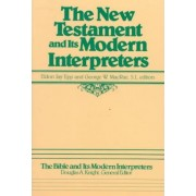 The New Testament and Its Modern Interpreters by Eldon J. Epp