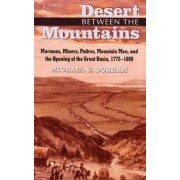 Desert Between the Mountains by Michael S Durham