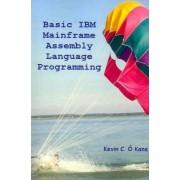 Basic IBM Mainframe Assembly Language Programming by Kevin C O'Kane