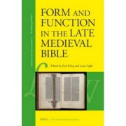 Form and Function in the Late Medieval Bible by Eyal Poleg