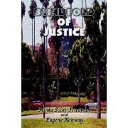 Blindfold of Justice by Minka Scott-Friedman