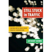 Still Stuck in Traffic by Anthony Downs