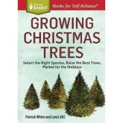 Growing Christmas Trees by Patrick White