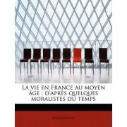 La Vie En France Au Moyen Age by Anonymous
