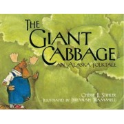 The Giant Cabbage by Ch erie B Stihler