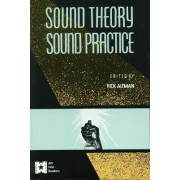 Sound Theory/Sound Practice by Rick Altman