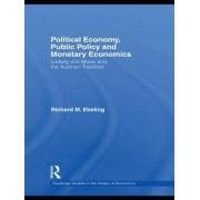 Political Economy, Public Policy and Monetary Economics by Richard M. Ebeling