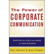 The Power of Corporate Communication by Paul A. Argenti