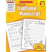 Scholastic Success with Traditional Manuscript, Grades K-1 by Jill Kaufman