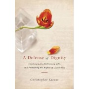 A Defense of Dignity by Christopher Kaczor