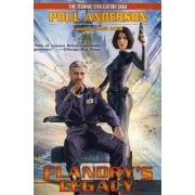 The Technic Civilization Saga: Flandry's Legacy by Poul Anderson