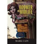 Boomer at Midlife by Mark Cain