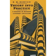 Theory into Practice: A Reader in Modern Literary Criticism by Ryan Johnson