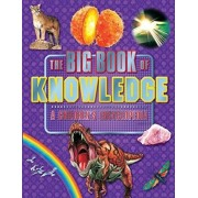 The Big Book of Knowledge - A Children's Encyclopedia