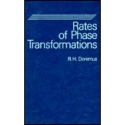 Rates of Phase Transformations by Robert H. Doremus