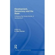 Development, Democracy and the State by K. Ravi Raman