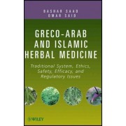 Greco-Arab and Islamic Herbal Medicine by Bashar Saad