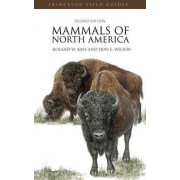 Mammals of North America by Roland W. Kays