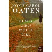 Black Girl/White Girl by Professor of Humanities Joyce Carol Oates