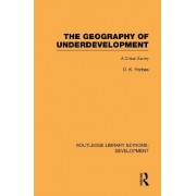 The Geography of Underdevelopment by Dean Forbes