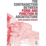 The Contradiction Between Form and Function in Architecture by Professor John Shannon Hendrix