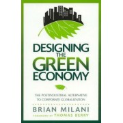 Designing the Green Economy by Brian Milani