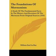 The Foundations of Mormonism by William Earl La Rue