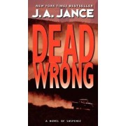 Dead Wrong by J. A. Jance
