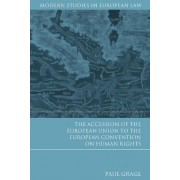The Accession of the European Union to the European Convention on Human Rights by Paul Gragl