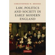 Law, Politics and Society in Early Modern England by Christopher W. Brooks