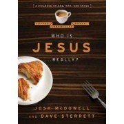 Who Is Jesus . . . Really? by Josh McDowell