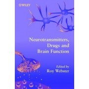 Neurotransmitters, Drugs and Brain Function by Roy Webster